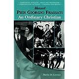 Blessed Pier Giorgio Frassati: An Ordinary Christianby Maria Di Lorenzo
