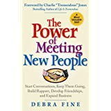The Power of Meeting New People: Start Conversations, Keep Them Going, Build Rapport, Develop Friendships, and Expand Businessby Debra Fine