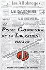 La presse grenobloise de la Lib�ration (1944-1952) par Montergnole