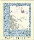 The Something (0374464642) by Babbitt, Natalie