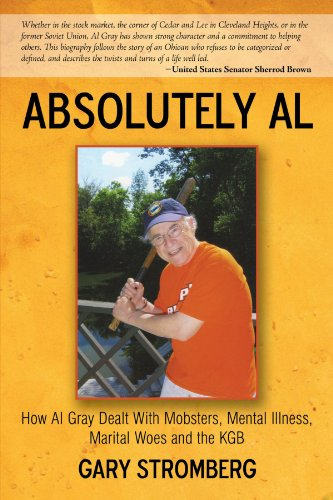 Absolutely Al: How Al Gray Dealt With Mobsters, Mental Illness, Marital Woes And The Kgb