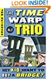 Hey Kid, Want to Buy a Bridge? #11 (Time Warp Trio)