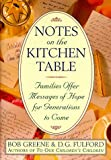 Notes on the Kitchen Table (0385490615) by Greene, Bob