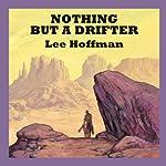 Nothing but a Drifter | Lee Hoffman