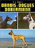 echange, troc R. A. (René André) Robin - Danois, dogues, dobermann