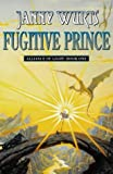 Alliance of Light: Fugitive Prince Bk.1 (Wars of Light & Shadow) (0002240769) by Wurts, Janny