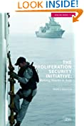 The Proliferation Security Initiative: Making Waves in Asia (Adelphi series)