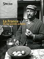 LA FRANCE DE NOS GRANDS-PARENTS