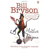 Mother Tongue: The Story of the English Languageby Bill Bryson