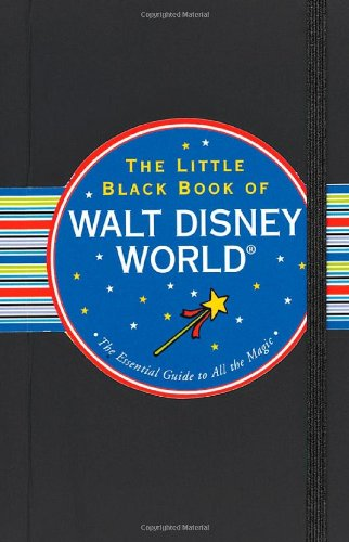 Little Black Book of Walt Disney World: The Essential Guide to All the Magic (Travel Guide) (Little Black Books (Peter Pauper Paperback))