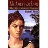 My American Eden: Mary Dyer, Martyr for Freedom