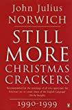 STILL MORE CHRISTMAS CRACKERS (0141007052) by JOHN JULIUS NORWICH