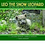 img - for [(Leo the Snow Leopard: The True Story of an Amazing Rescue )] [Author: Juliana Hatkoff] [Apr-2011] book / textbook / text book