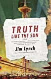 img - for Truth Like the Sun (Vintage Contemporaries) book / textbook / text book