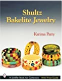 Shultz Bakelite Jewelry (Schiffer Book for Collectors)