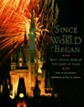 Since the World Began: Walt Disney Wo...