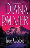True Colors (0373770154) by Palmer, Diana
