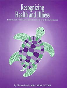 Downloads Recognizing Health and Illness: Pathology for Massage Therapists and Bodyworkers ebook