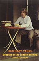 Bedouin of the London Evening: Collected Poems