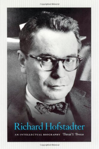 Richard Hofstadter: An Intellectual Biography