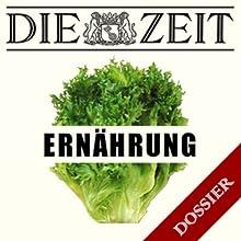 Thema Ernährung (DIE ZEIT) Hörbuch von Kathrin Burger, Jochen Paulus, Eva Tenzer Gesprochen von:  N.N.