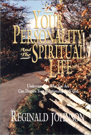 Your Personality and the Spiritual Life : Formerly Titled Celebrate, My Soul, REGINALD JOHNSON