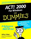 ACT! 2000 for Windows For Dummies (For Dummies (Computer/Tech)) (0764505610) by Mayer, Jeffrey J.