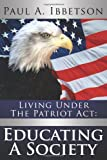 Living Under The Patriot Act: Educating A Society