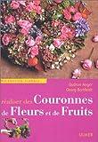 echange, troc Gudrun Anger, Georg Bortfeldt - Réaliser des couronnes de fleurs et de fruits