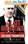 The Last Godfather: The Life and Crim...