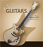 Classic Guitars 2010 Calendar (0764948474) by Shaw, Robert