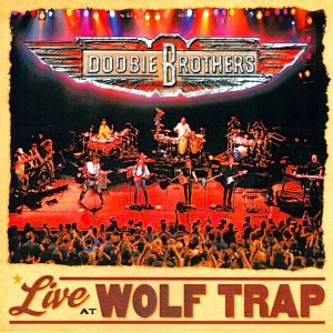 The Doobie Brothers - Live at Wolf Trap - Zortam Music