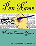 Pen Name: How To Create Yours (Englis...