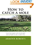 How to catch a mole: A professional m...