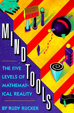 Mind Tools: The Five Levels of Mathematical Reality: Rudolf Rucker: 9780395468104: Amazon.com: Books
