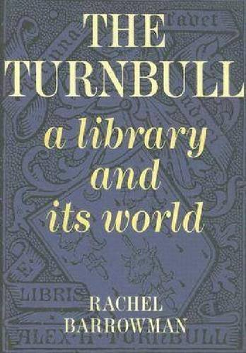 The Turnbull: A Library and Its World