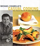 Michael Chiarello's Casual Cooking: Wine Country Recipes for Family and Friends
