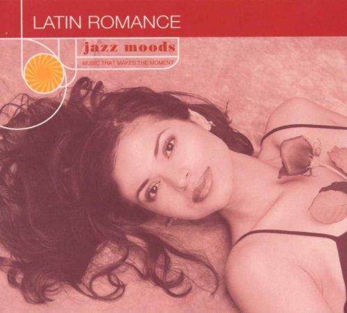 Jazz Moods : Latin Romance