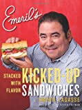 Emeril's Kicked-Up Sandwiches: Stacked with Flavor (006174297X) by Lagasse, Emeril