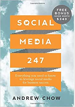 Social Media 247: Everything You Need To Know To Leverage Social Media For Business Success