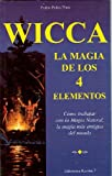 img - for Wicca: La Magia de los Cuatro Elementos (La Otra Magia) (Spanish Edition) book / textbook / text book