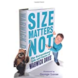 Size Matters Not: The Extraordinary Life and Career of Warwick Davisby George Lucas