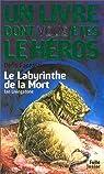 D�fis fantastiques, num�ro 6 : Le Labyrinthe de la mort par Un livre dont vous�tes le h�ros