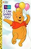 img - for Pooh I Can Share, Too! (A Golden sturdy shape book) book / textbook / text book