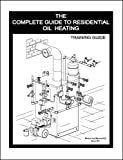 The Complete Guide To Residential Oil Heating - 0979251605