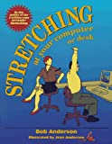 Stretching at Your Computer or Desk (0679770844) by Bob Anderson