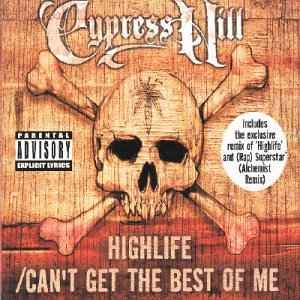 Cypress Hill - High Life /Can't Get The Best
