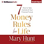7 Money Rules for Life®: How to Take Control of Your Financial Future | Mary Hunt