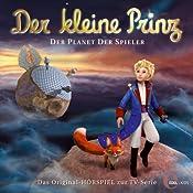 Der Planet der Spieler (Der kleine Prinz 14): Das Original-Hörspiel zur TV-Serie | Thomas Karallus