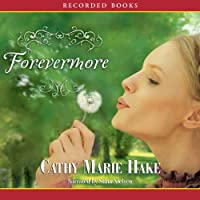 Forevermore (       UNABRIDGED) by Cathy Marie Hake Narrated by Stina Nielsen